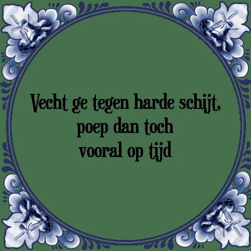 harde spreuken Optijd   Tegel + Spreuk   TegelSpreuken.nl harde spreuken