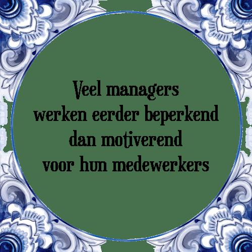 manager spreuken Managers werken   Tegel + Spreuk | TegelSpreuken.nl manager spreuken