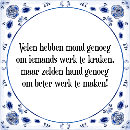 werk spreuken en wijsheden Vellen hebben   Tegel + Spreuk | TegelSpreuken.nl werk spreuken en wijsheden