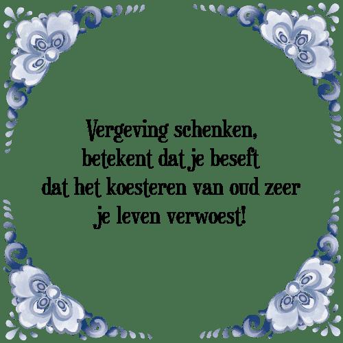 spreuken over vergeven Vergeving schenken   Tegel + Spreuk | TegelSpreuken.nl spreuken over vergeven