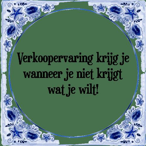 spreuken verkoop Verkoopervaring   Tegel + Spreuk | TegelSpreuken.nl spreuken verkoop