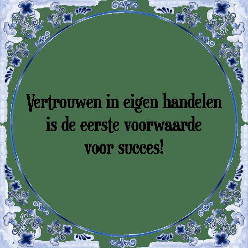gezegden spreuken over vertrouwen Vertrouwen in   Tegel + Spreuk | TegelSpreuken.nl gezegden spreuken over vertrouwen