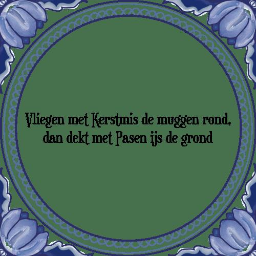 spreuken en gezegden pasen Kerstmis muggen   Tegel + Spreuk | TegelSpreuken.nl spreuken en gezegden pasen