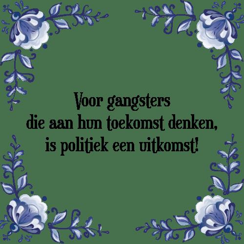 gangster spreuken Voor gangsters   Tegel + Spreuk | TegelSpreuken.nl gangster spreuken