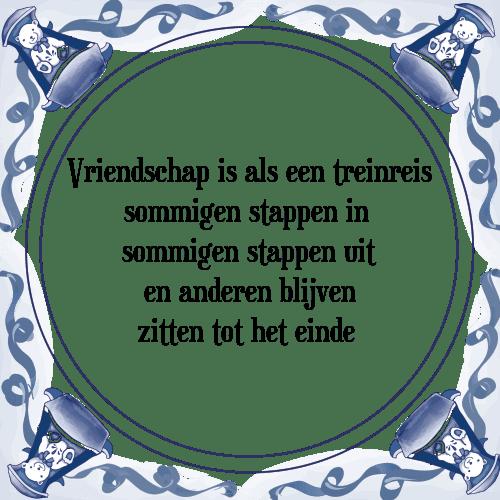 tegeltjes spreuken vriendschap Vriendschap is als een treinreis   Tegel + Spreuk | TegelSpreuken.nl tegeltjes spreuken vriendschap