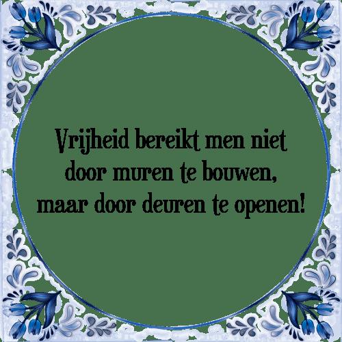 spreuken vrijheid Vrijheid bereikt   Tegel + Spreuk | TegelSpreuken.nl spreuken vrijheid