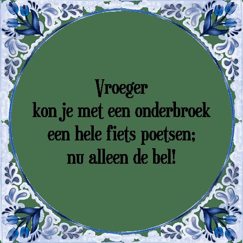 spreuken vroeger Vroeger kon   Tegel + Spreuk | TegelSpreuken.nl spreuken vroeger