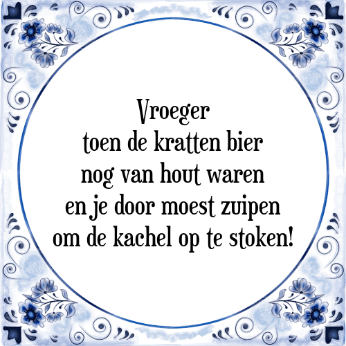 spreuken vroeger Vroeger toen de   Tegel + Spreuk | TegelSpreuken.nl spreuken vroeger