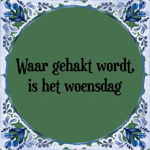 woensdag spreuken Woensdag   Tegel + Spreuk   TegelSpreuken.nl woensdag spreuken