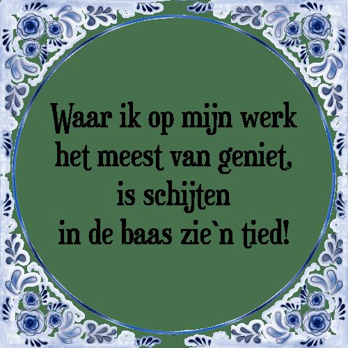 spreuken tegeltjes werk Waar ik   Tegel + Spreuk | TegelSpreuken.nl spreuken tegeltjes werk