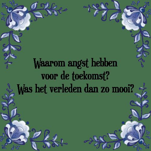 spreuken angst Waarom angst   Tegel + Spreuk | TegelSpreuken.nl spreuken angst