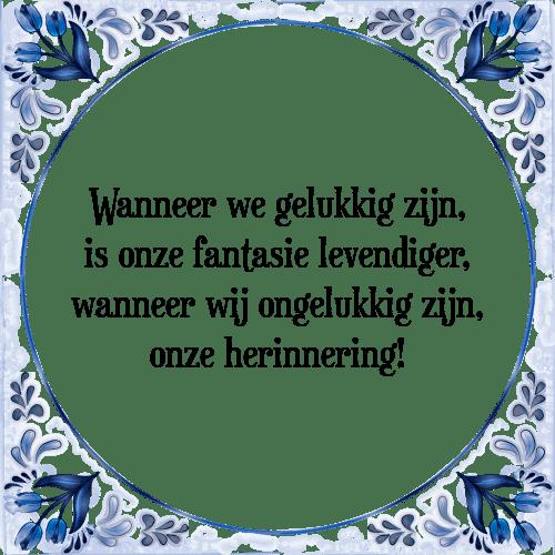 gelukkig zijn spreuken Wanneer gelukkig   Tegel + Spreuk | TegelSpreuken.nl gelukkig zijn spreuken