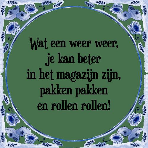 spreuken weer Weer weer   Tegel + Spreuk   TegelSpreuken.nl spreuken weer