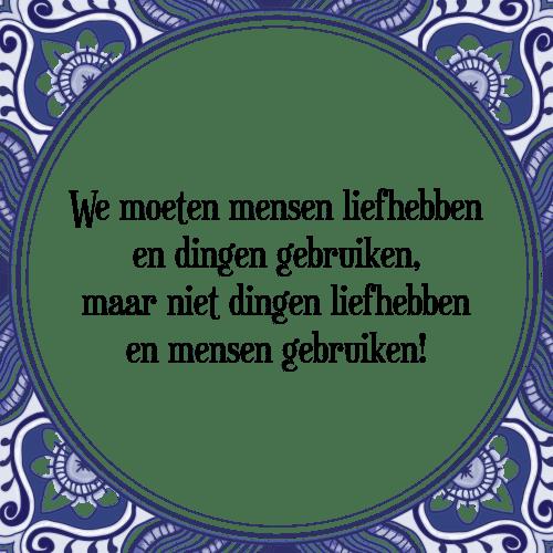 gevatte spreuken We moeten mensen   Tegel + Spreuk   TegelSpreuken.nl gevatte spreuken