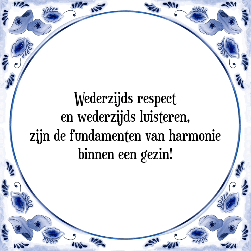 spreuken en gezegden respect Wederzijds   Tegel + Spreuk | TegelSpreuken.nl spreuken en gezegden respect