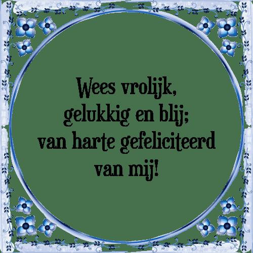 gefeliciteerd spreuk Wees vrolijk   Tegel + Spreuk   TegelSpreuken.nl gefeliciteerd spreuk