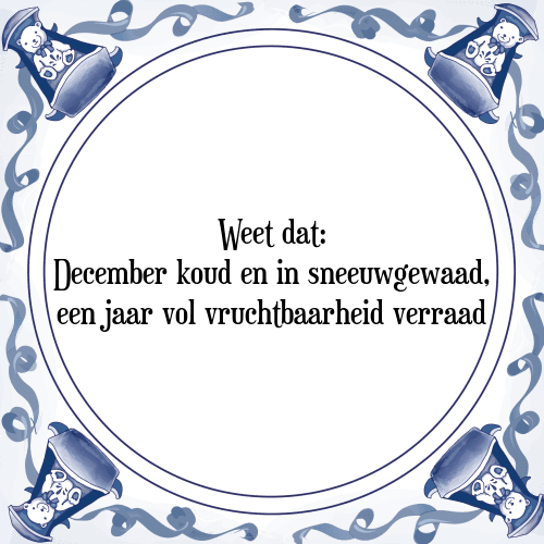 spreuken verraad Sneeuwgewaad   Tegel + Spreuk | TegelSpreuken.nl spreuken verraad