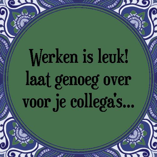 inspirerende spreuken werk Werken is leuk   Tegel + Spreuk | TegelSpreuken.nl inspirerende spreuken werk