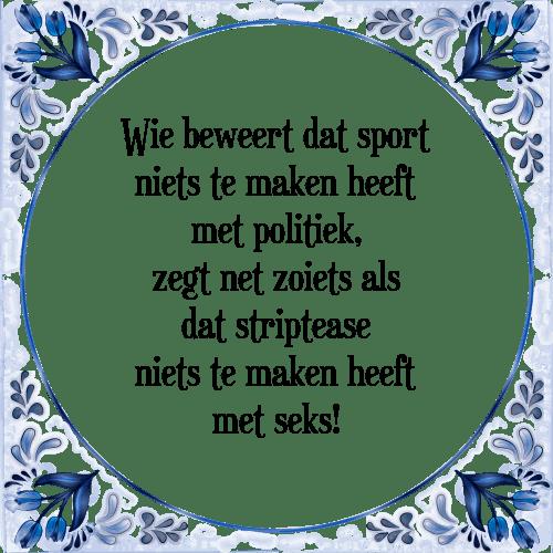 spreuken sport Wie beweert   Tegel + Spreuk | TegelSpreuken.nl spreuken sport