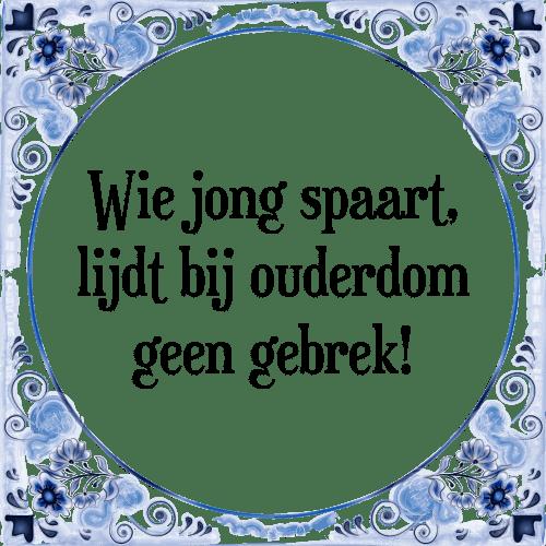 spreuken ouderdom Wie jong   Tegel + Spreuk | TegelSpreuken.nl spreuken ouderdom
