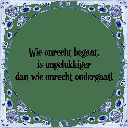 spreuken over onrecht Wie onrecht   Tegel + Spreuk | TegelSpreuken.nl spreuken over onrecht