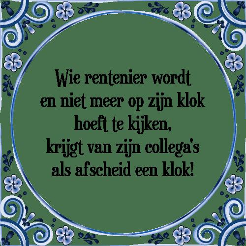 Bekend Wie rentenier - Tegel + Spreuk | TegelSpreuken.nl @RW49