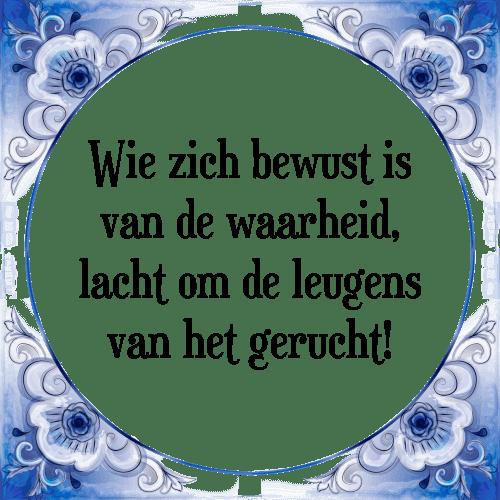 spreuken en waarheden Wie bewust   Tegel + Spreuk | TegelSpreuken.nl spreuken en waarheden