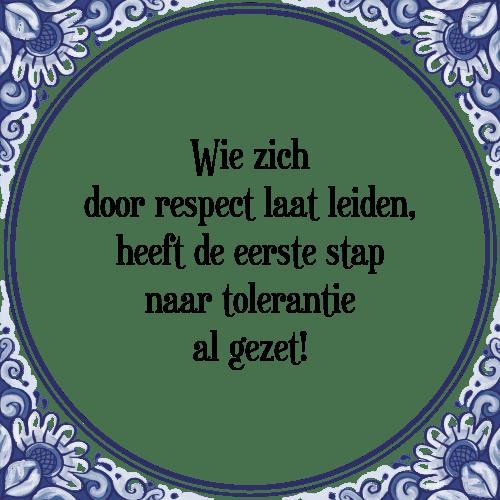 spreuken respect Wie door   Tegel + Spreuk | TegelSpreuken.nl spreuken respect