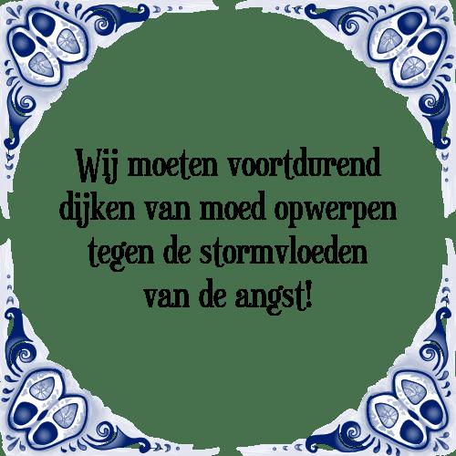moed spreuken Wij moeten   Tegel + Spreuk | TegelSpreuken.nl moed spreuken