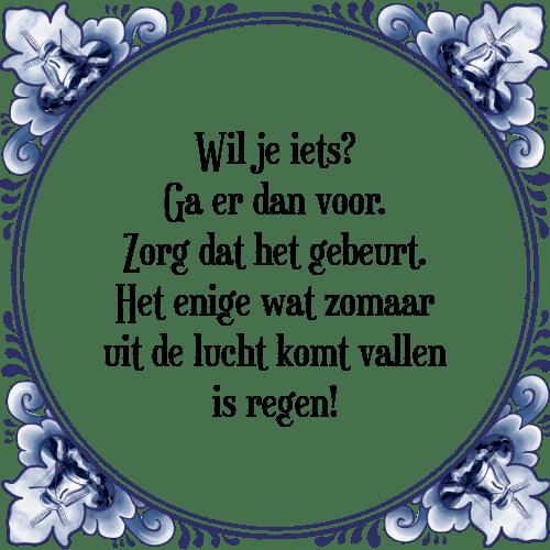 zorg spreuken Wil je iets   Tegel + Spreuk | TegelSpreuken.nl zorg spreuken