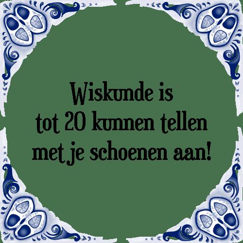 wiskunde spreuken Wiskunde   Tegel + Spreuk | TegelSpreuken.nl wiskunde spreuken