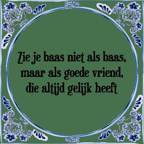 spreuken baas Bekijk je baas   Tegel + Spreuk | TegelSpreuken.nl spreuken baas