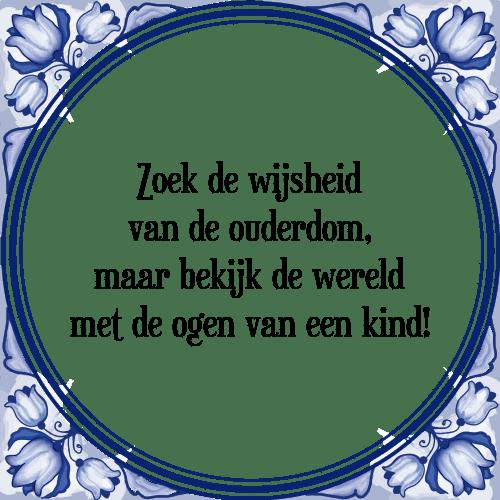 spreuken ouderdom Zoek de   Tegel + Spreuk | TegelSpreuken.nl spreuken ouderdom