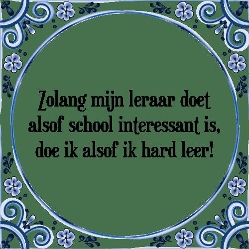 school spreuken Zolang mijn   Tegel + Spreuk | TegelSpreuken.nl school spreuken